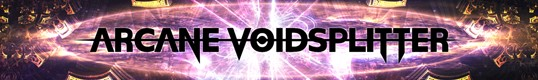 Visit the Arcane Voidsplitter page